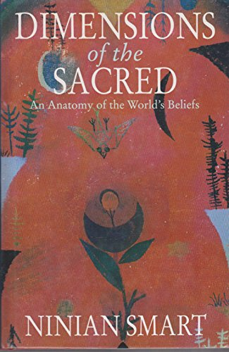 9780002551403: Dimensions of the Sacred: Anatomy of the World's Beliefs