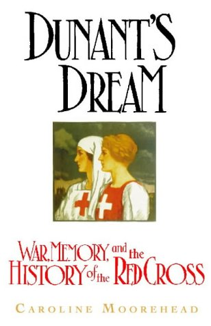 9780002551410: Dunant's Dream: War, Switzerland and the History of the Red Cross