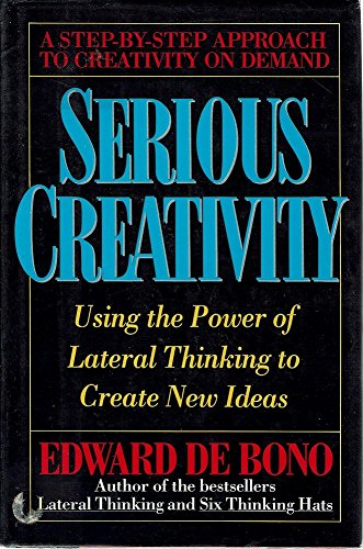 9780002551434: Serious Creativity - Using The Power Of Lateral Thinking To Create New Ideas