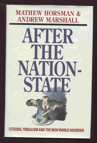 9780002551458: After the Nation-state: Citizens, Tribalism and the New World Disorder