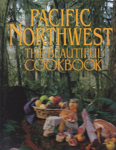 9780002551519: Pacific Northwest: The Beautiful Cookbook