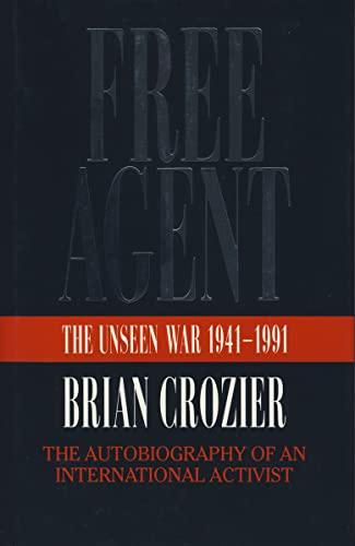 9780002551922: Free Agent: The Unseen War, 1941-91