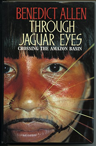 9780002551939: Through Jaguar Eyes: Crossing the Amazon Basin