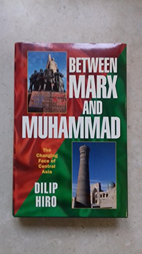 9780002551953: Between Marx and Muhammad: Changing Face of Central Asia