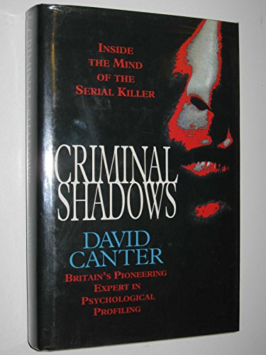 9780002552158: Criminal Shadows: Inside the Mind of the Serial Killer
