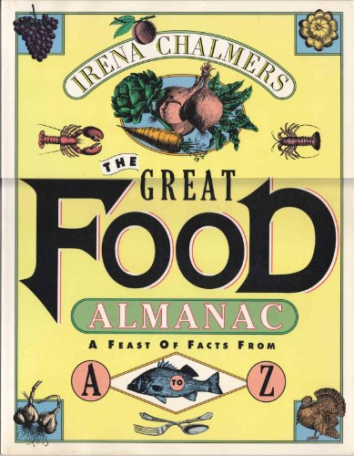 9780002552332: The Great Food Almanac: A Feast of Facts from A to Z