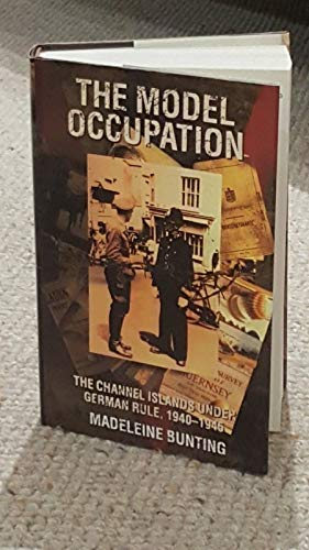 9780002552424: The Model Occupation: The Channel Islands Under German Rule, 1940-45