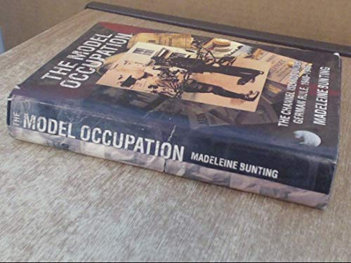 9780002552424: The Model Occupation: The Channel Islands Under German Rule 1940-1945