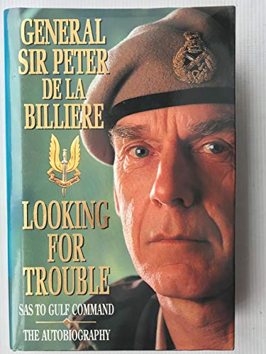 9780002552455: Looking for Trouble: An Autobiography from the SAS to the Gulf