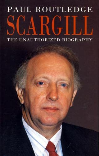 9780002552608: Scargill: The Unauthorized Biography