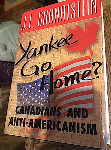 9780002553018: Yankee Go Home?: Canadians and Anti-Americanism