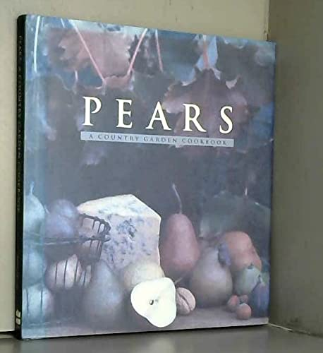 Pears: A Country Garden Cookbook (0002553457) by Janet Hazen; Kathryn Kleinman