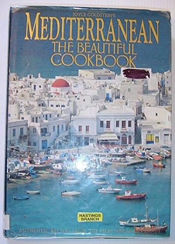 Mediterranean the Beautiful Cookbook: Authentic Recipes from: Goldstein, Joyce, Algar,