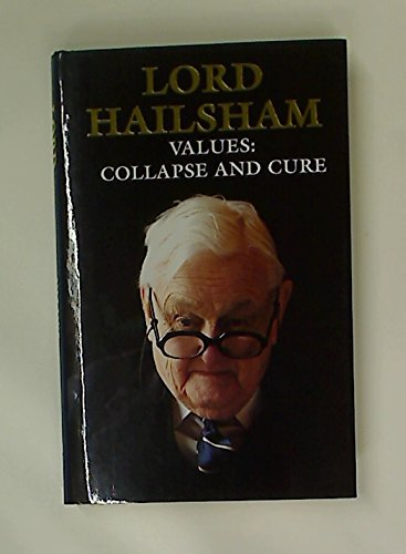 9780002553902: Values: Collapse and Cure: Facsimile of Author's Own Handwriting