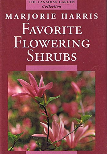 9780002553940: Favorite Flowering Shrubs (Canadian Garden Collection)
