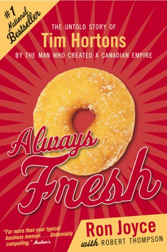 9780002554145: Always Fresh: The Untold Story of Tim Hortons By the Man Who Created a Canadian Empire