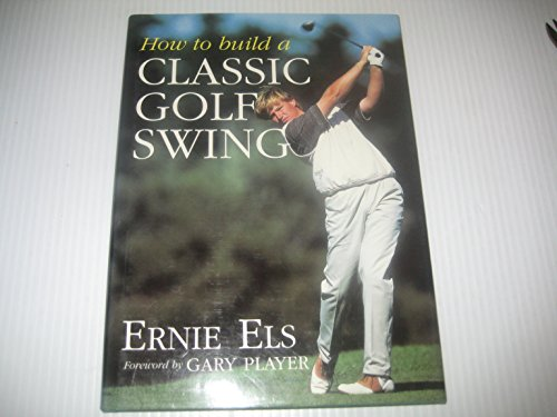 9780002554183: How to Build a Classic Golf Swing