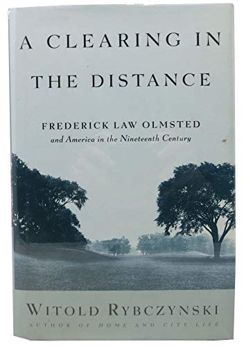 9780002554275: A Clearing in the Distance : Frederick Law Olmsted and America in the Nineteenth Century