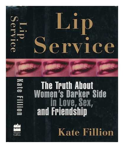 9780002554343: Lip Service * The Truth About Women's Darker Side In Love, Sex, And Friendship