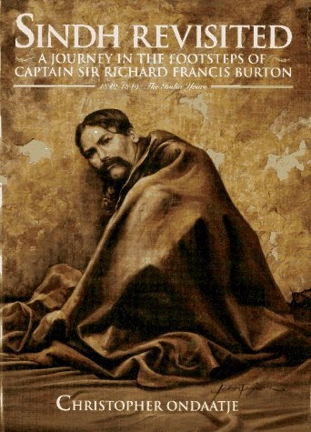 Sindh Revitied. A Journey in the Footsteps of Captain Sir Richard Rancis Burton 1842-1849: The In...