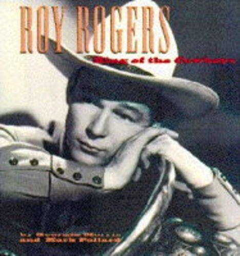 9780002554497: Roy Rogers: King of the Cowboys
