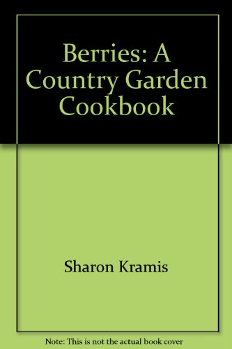 9780002554619: Berries: A Country Garden Cookbook