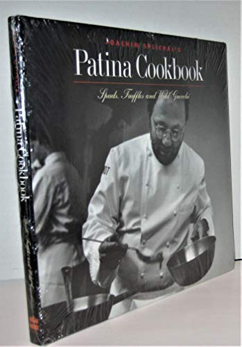 Joachim Splichal's Patina Cookbook Spuds, Truffles and Wild Gnocchi (SIGNED): Splichal, ...