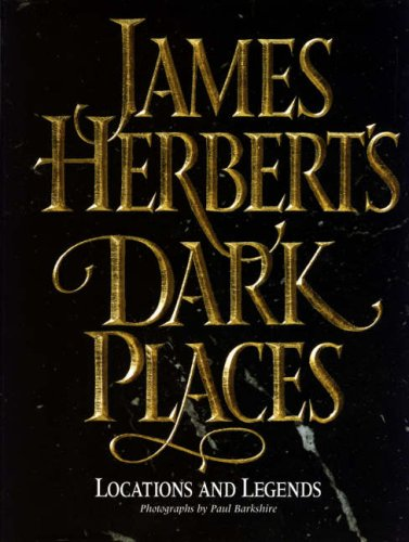 9780002554961: James Herbert's Dark Places: Locations and Legends
