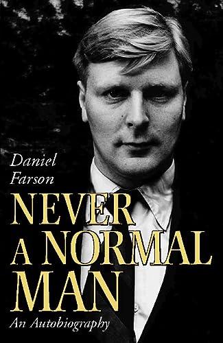 9780002555005: Never a Normal Man: An Autobiography