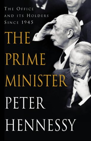 9780002555012: The Prime Minister: The Office and Its Holders Since 1945