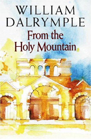9780002555098: From the Holy Mountain: A Journey in the Shadow of Byzantium