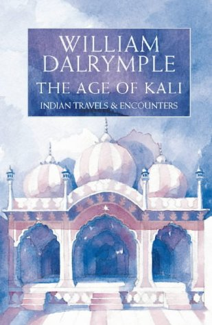 9780002555104: The Age of Kali Indian Travels and Encounters