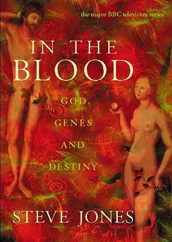 In the Blood: God, Genes and Destiny: Jone, Steve