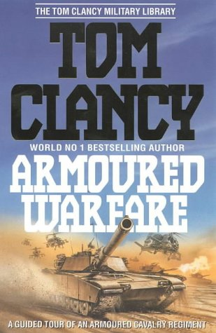 9780002555258: Armoured Warfare: Guided Tour of an Armoured Cavalry Regiment (The Tom Clancy military library)