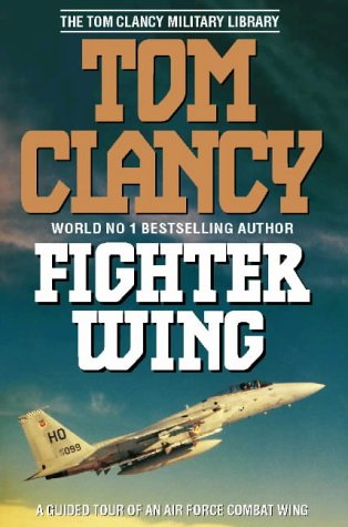 9780002555272: Fighter Wing: Guided Tour of an Air Force Combat Wing (The Tom Clancy Military Library)