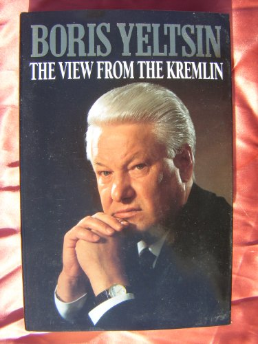 9780002555449: The View from the Kremlin: The President's Journal, 1991-93