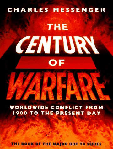 9780002555463: The Century of Warfare: Worldwide Conflict from 1900 to the Present Day