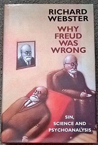 9780002555685: Why Freud Was Wrong: Sin, Science and Psychoanalysis