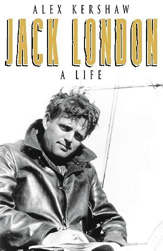 Jack London: A Life: Kershaw, Alex