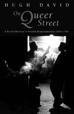 9780002555951: On Queer Street: Social History of British Homosexuality, 1895-1995