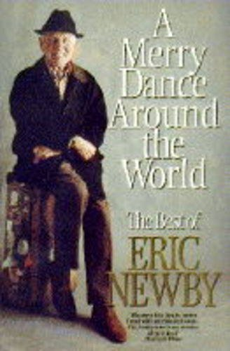 9780002556033: A Merry Dance Around the World: The Best of Eric Newby