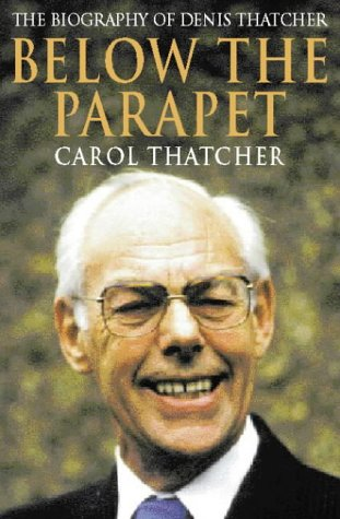 9780002556057: Below the Parapet: Biography of Denis Thatcher