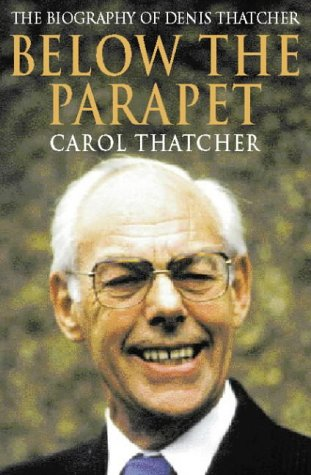 9780002556057: Below the Parapet: The Biography of Denis Thatcher