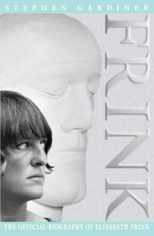 9780002556064: Frink: The Official Biography Of Elisabeth Frink
