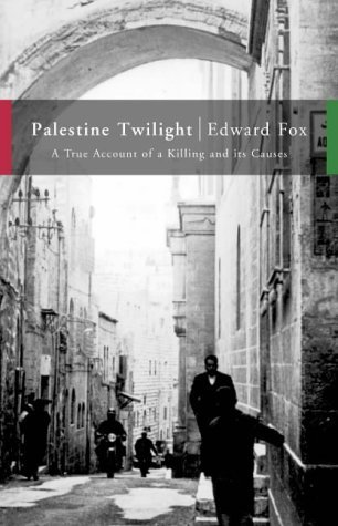 Palestine Twilight, The Murder of Dr Albert Glock and the Archaeology of the Holy Land