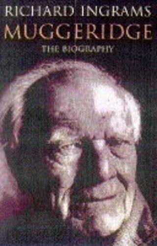9780002556101: Malcolm Muggeridge: The Biography