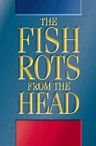 9780002556132: The Fish Rots from the Head: The Crisis in Our Boardrooms - Developing the Crucial Skills of the Competent Director