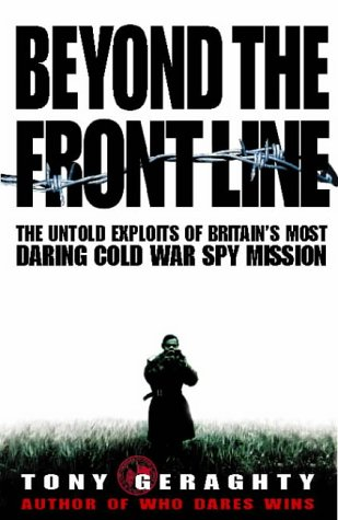 9780002556163: Beyond the Front Line: The Untold Exploits of Britain's Most Daring Cold War Spy Mission