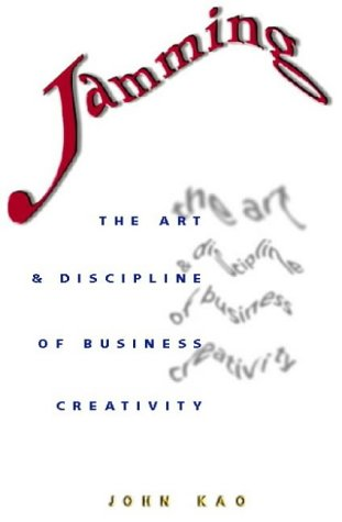 9780002556200: Jamming: the Art and Discipline of Business Creativity