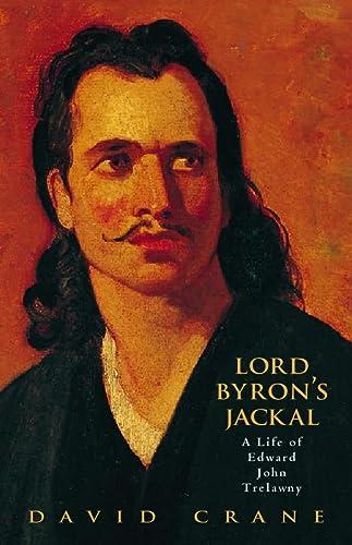 Lord Byron's Jackal: Life of Trelawnay: Crane, David